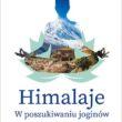 Himalaje. W poszukiwaniu joginów